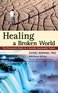 Healing a Broken World