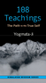 108 Teachings: The Path to the True Self