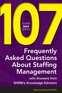 107 Frequently Asked Questions About Staffing Management