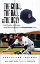 The Good, the Bad, & the Ugly: Cleveland Indians