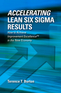 Accelerating Lean Six Sigma Results