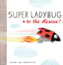 Super Ladybug to the Rescue!