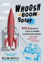 Whoosh Boom Splat