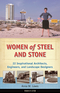 Women of Steel and Stone
