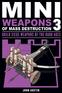 Mini Weapons of Mass Destruction 3