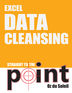 Excel Data Cleansing Straight to the Point