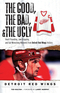 The Good, the Bad, & the Ugly: Detroit Red Wings