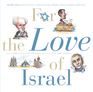 For the Love of Israel