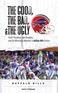 The Good, the Bad, & the Ugly: Buffalo Bills
