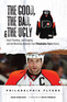 The Good, the Bad, & the Ugly: Philadelphia Flyers
