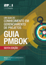A Guide to the Project Management Body of Knowledge (PMBOK® Guide)–Sixth Edition (BRAZILIAN PORTUGUESE)