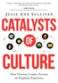 Catalysts of Culture - How Visionary Leaders Activate the Employee Experience