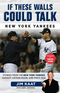 If These Walls Could Talk: New York Yankees