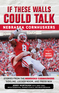 If These Walls Could Talk: Nebraska Cornhuskers