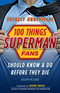 100 Things Superman Fans Should Know & Do Before They Die