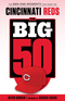 The Big 50: Cincinnati Reds