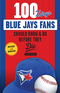 100 Things Blue Jays Fans Should Know & Do Before They Die Image
