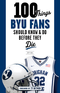 100 Things BYU Fans Should Know & Do Before They Die