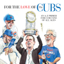 For the Love of the Cubs