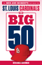 The Big 50: St. Louis Cardinals