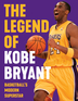 The Legend of Kobe Bryant