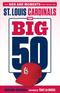 The Big 50: St. Louis Cardinals