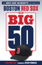 The Big 50: Boston Red Sox