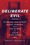 Deliberate Evil