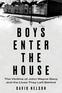 Boys Enter the House