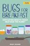 Bugs for Breakfast