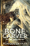 The Bone Carver