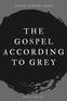 The Gospel According to Grey