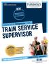 Train Service Supervisor