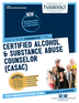 Certified Alcohol & Substance Abuse Counselor (CASAC)