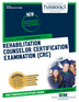 Rehabilitation Counselor Certification Examination (CRC)