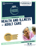 Health and Illness – Adult Care