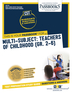 Multi-Subject: Teachers of Childhood (Gr 2–6)