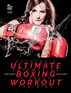 Ultimate Boxing Workout