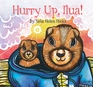 Hurry Up, Ilua! (English)