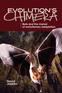 Evolution's Chimera