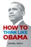 How to Think Like Obama