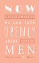 Now We Can Talk Openly about Men