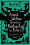 Animal Welfare Science, Husbandry and Ethics