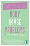 Body Image Problems and Body Dysmorphic Disorder