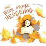 The Wide Awake Hedgehog