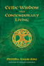 Celtic Wisdom and Contemporary Living