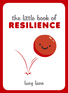 The Little Book of Resilience