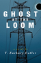 Ghost at the Loom