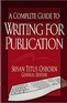 A Complete Guide to Writing for Publication