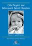 Child Neglect and Behavioural Parent Education